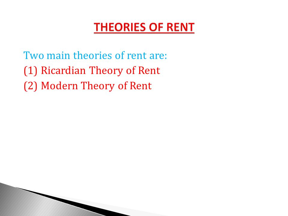 THEORIES OF RENT (1) Ricardian Theory of Rent