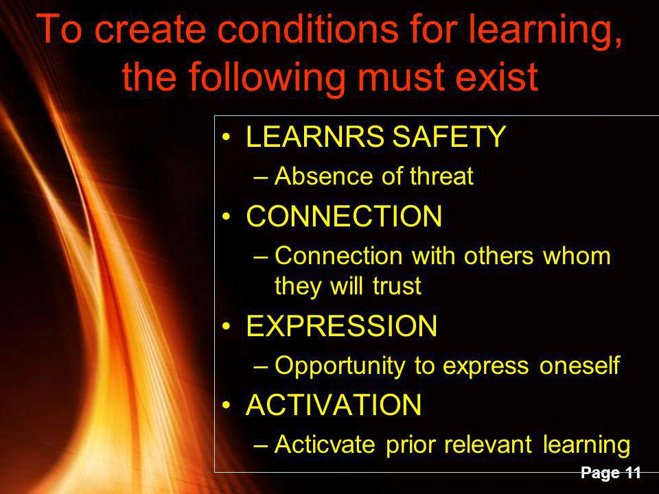To create conditions for learning, the following must exist