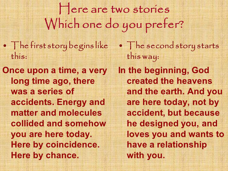 Here are two stories Which one do you prefer