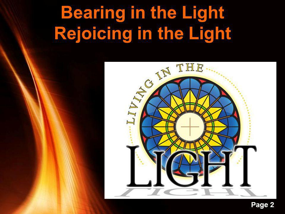Bearing in the Light Rejoicing in the Light