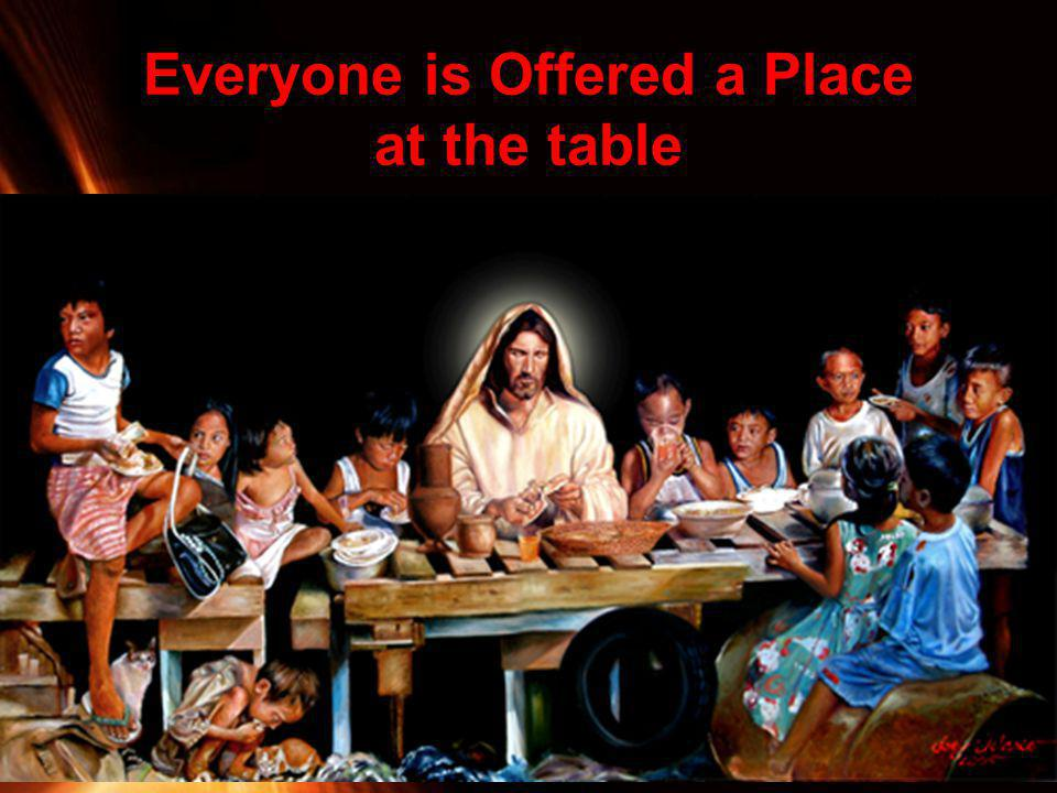 Everyone is Offered a Place at the table
