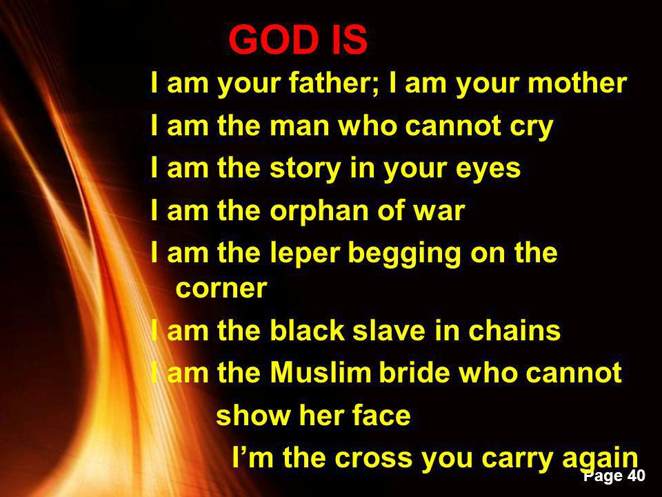 GOD IS I am your father; I am your mother I am the man who cannot cry