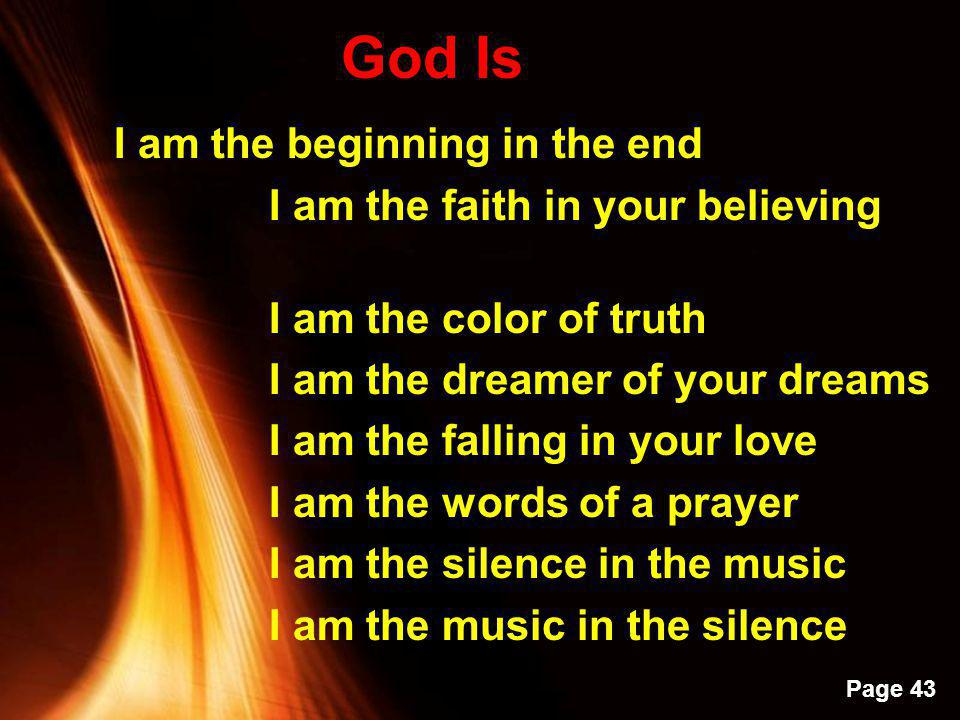 God Is I am the beginning in the end I am the faith in your believing
