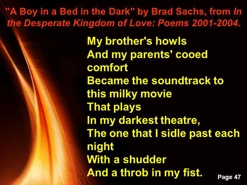 A Boy in a Bed in the Dark by Brad Sachs, from In the Desperate Kingdom of Love: Poems 2001-2004.