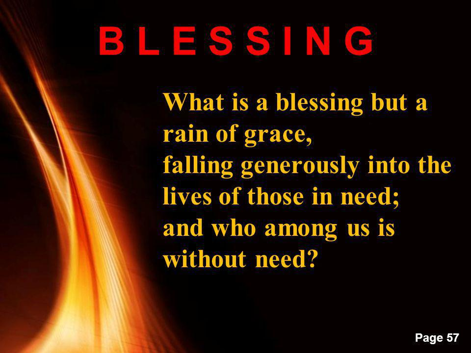 B L E S S I N G What is a blessing but a rain of grace,