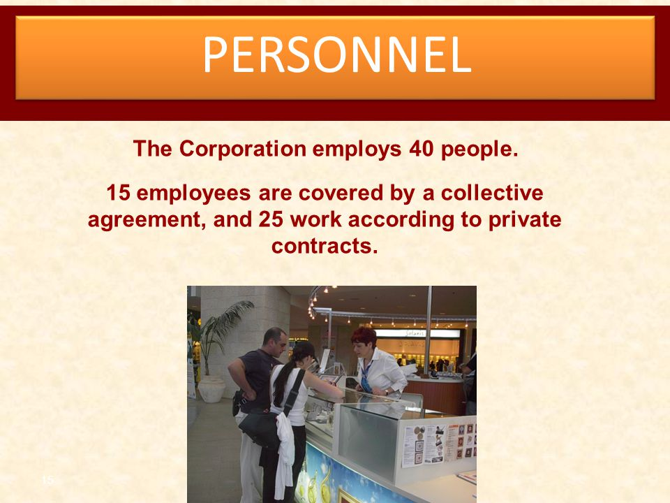 The Corporation employs 40 people.