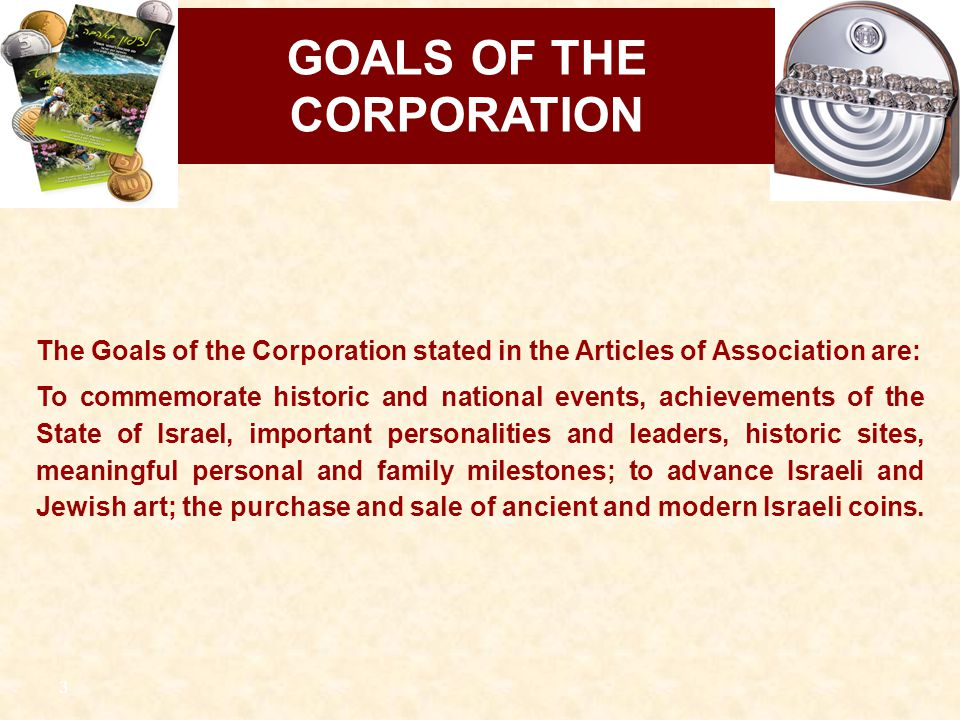 GOALS OF THE CORPORATION