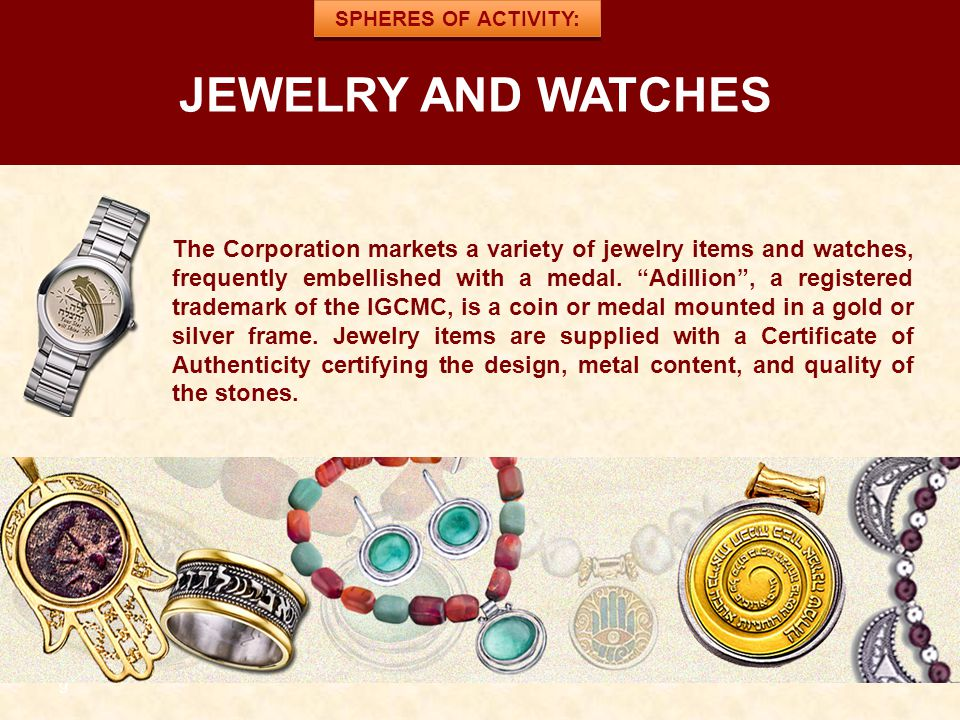 SPHERES OF ACTIVITY: JEWELRY AND WATCHES.