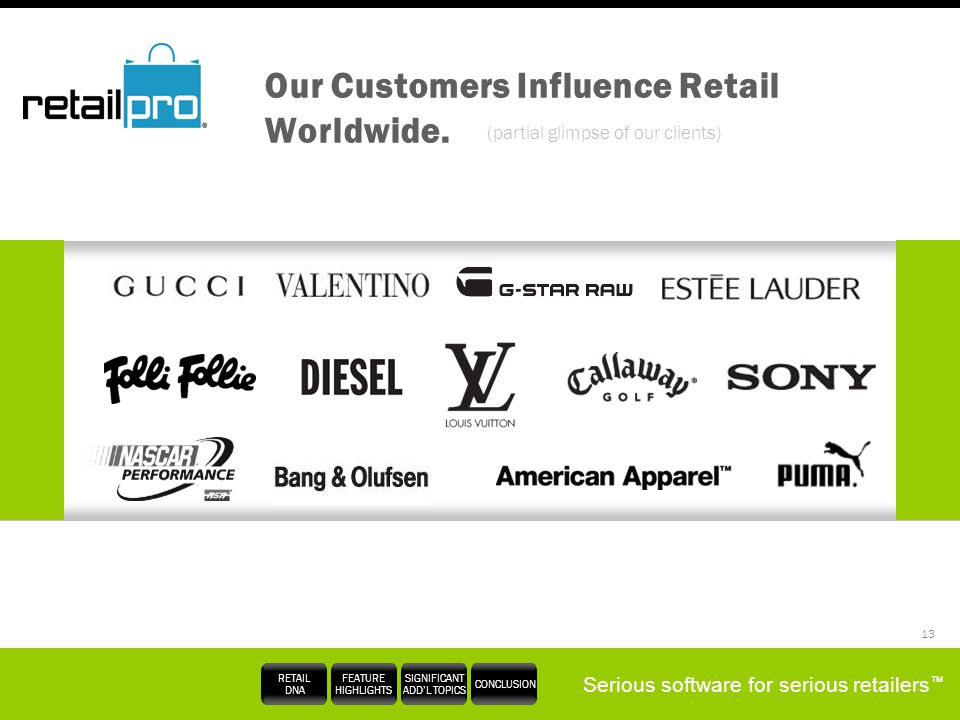 Our Customers Influence Retail Worldwide.