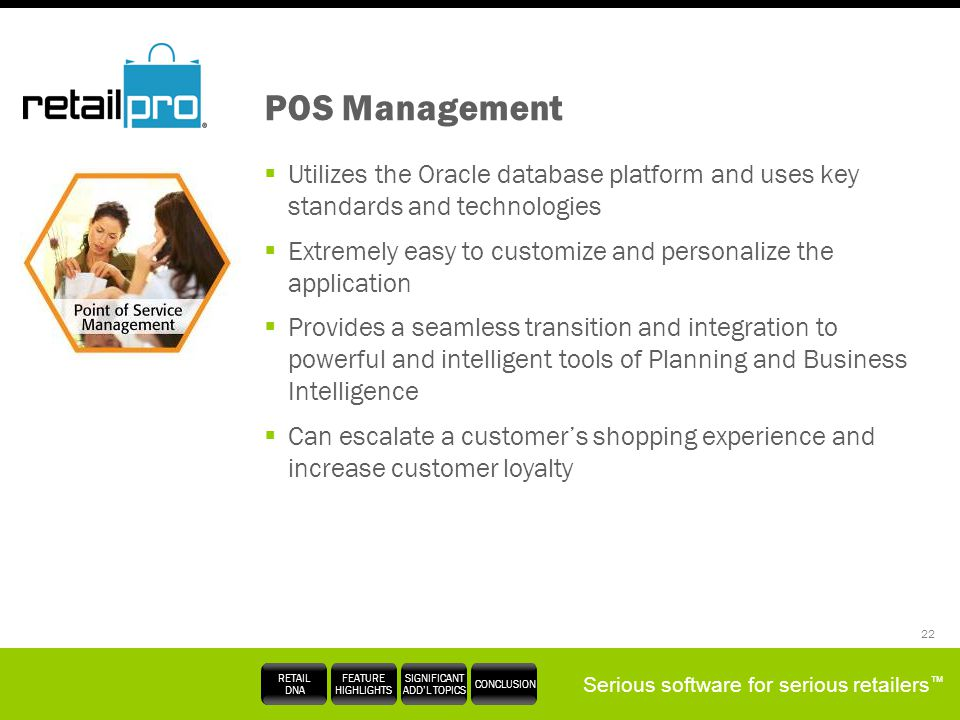 POS Management Utilizes the Oracle database platform and uses key standards and technologies.
