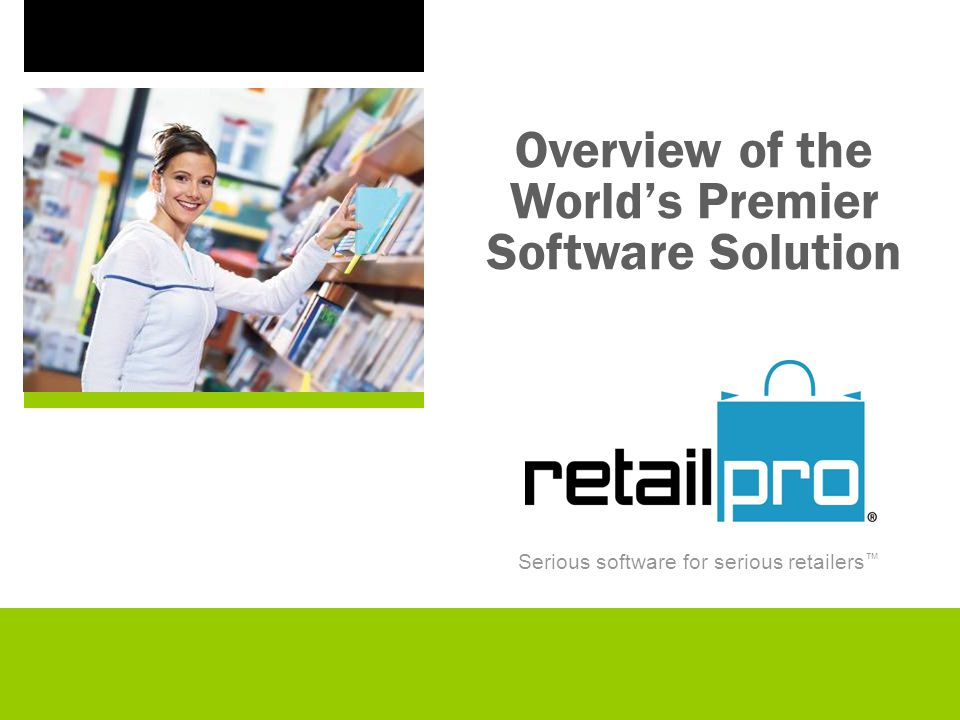 Serious software for serious retailers™