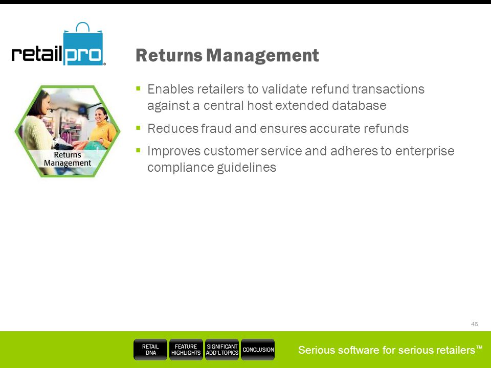 Returns Management Enables retailers to validate refund transactions against a central host extended database.
