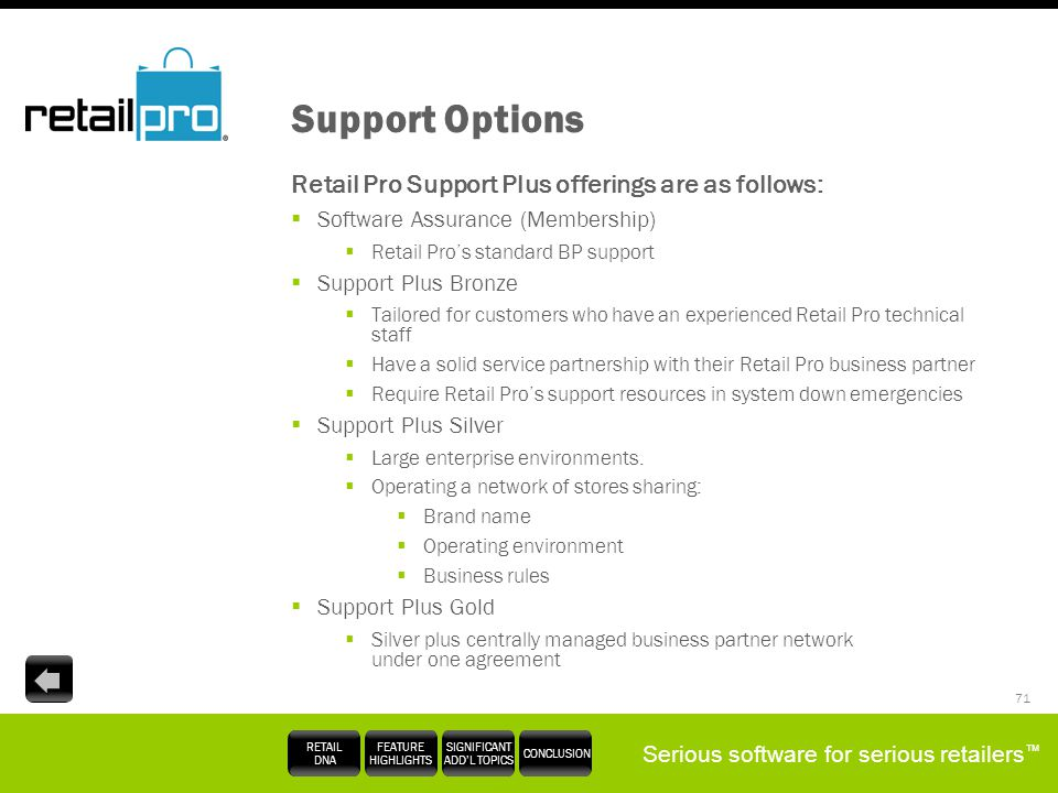 Support Options Retail Pro Support Plus offerings are as follows: