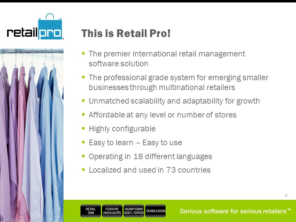 This is Retail Pro! The premier international retail management software solution.