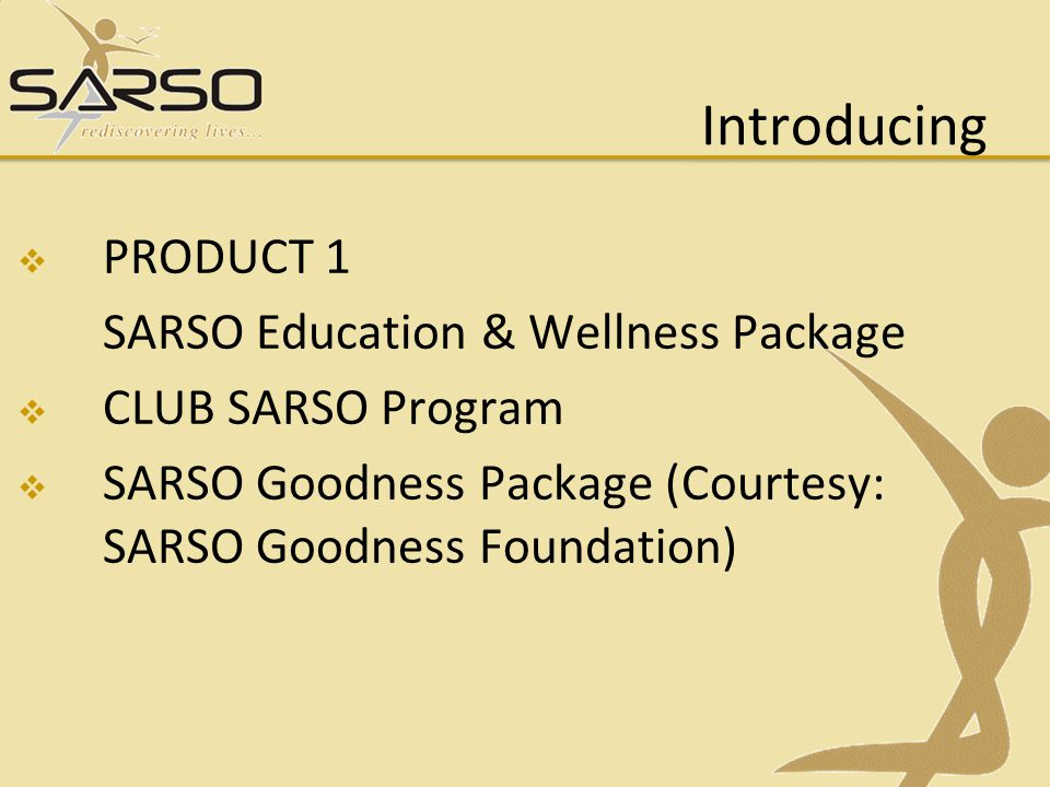 Introducing PRODUCT 1 SARSO Education & Wellness Package