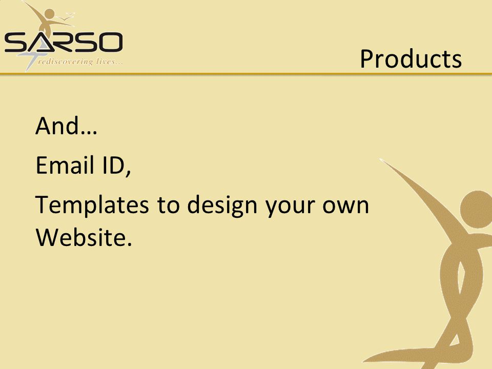 Products And… Email ID, Templates to design your own Website.