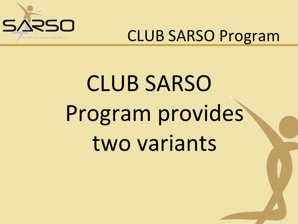 CLUB SARSO Program provides two variants