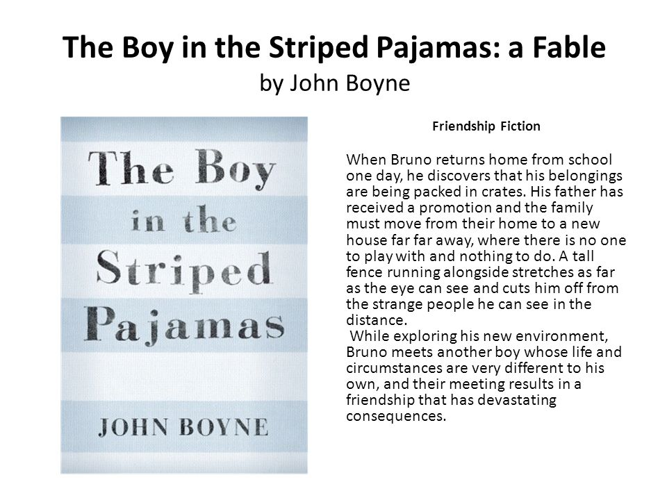 The Boy in the Striped Pajamas: a Fable by John Boyne