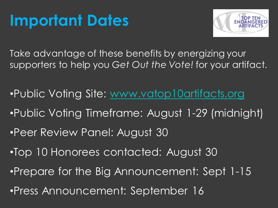 Important Dates Public Voting Site: www.vatop10artifacts.org
