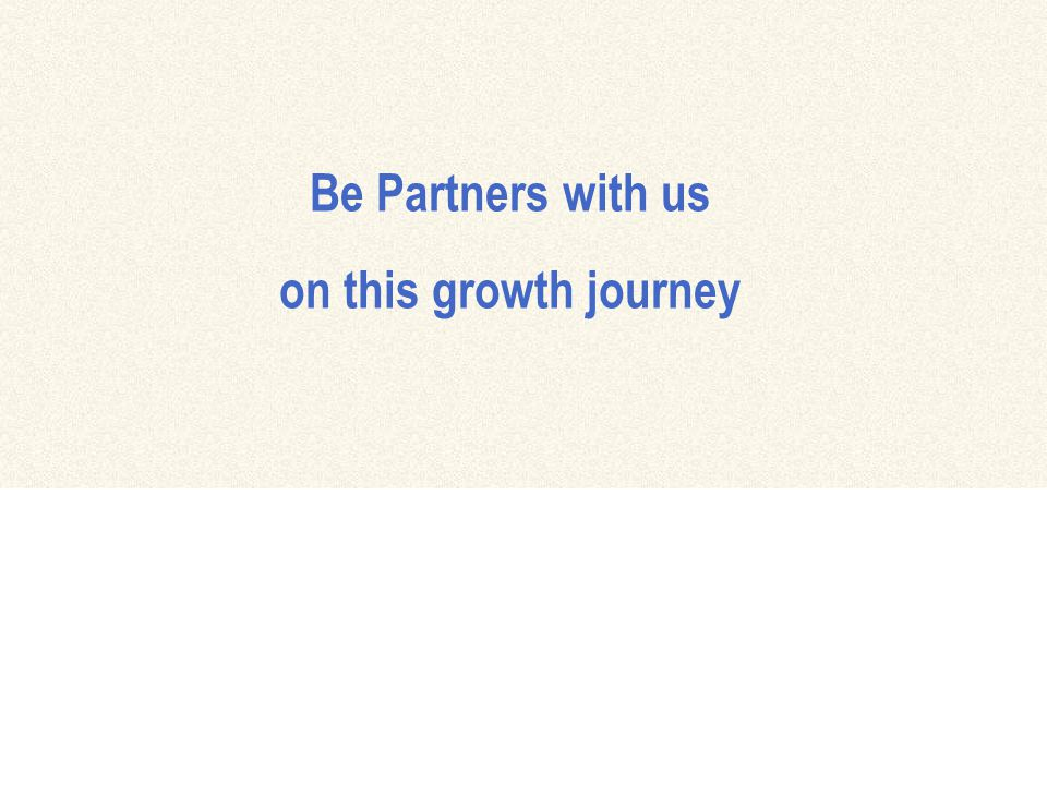 Be Partners with us on this growth journey