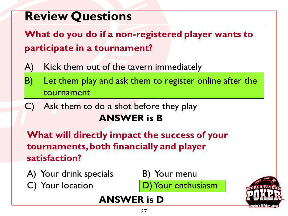 Review Questions What do you do if a non-registered player wants to