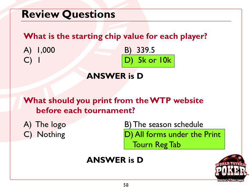 Review Questions What is the starting chip value for each player