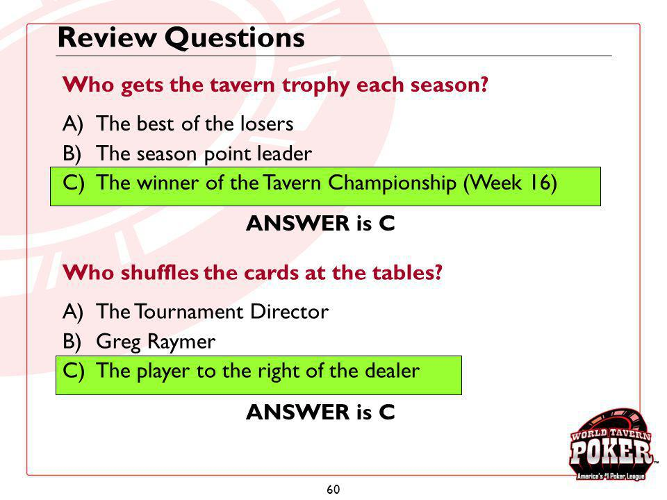 Review Questions Who gets the tavern trophy each season
