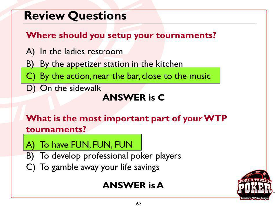 Review Questions Where should you setup your tournaments