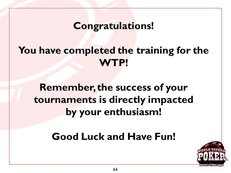 Congratulations. You have completed the training for the WTP