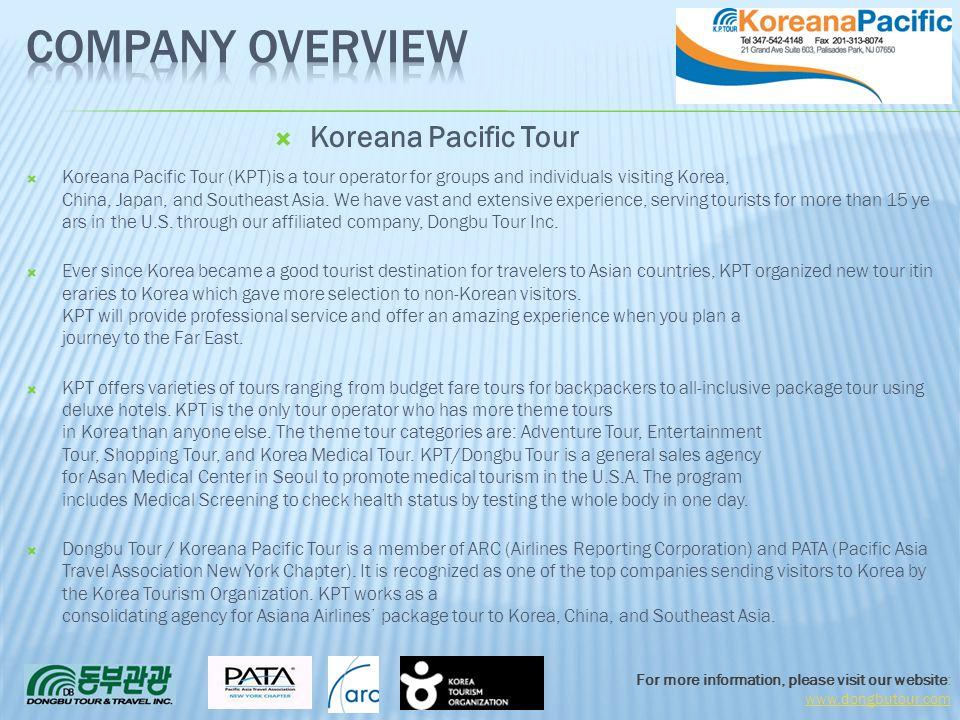 Company Overview Koreana Pacific Tour 3/31/2017