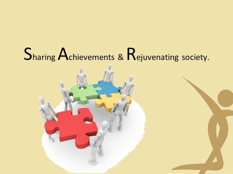 Sharing Achievements & Rejuvenating society.