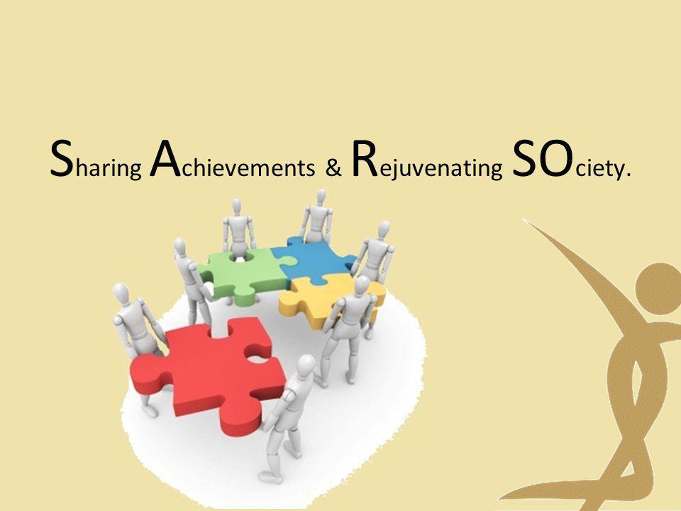 Sharing Achievements & Rejuvenating SOciety.