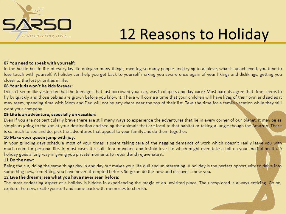 12 Reasons to Holiday 07 You need to speak with yourself: