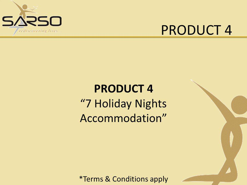 PRODUCT 4 PRODUCT 4 7 Holiday Nights Accommodation