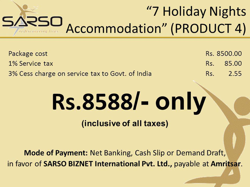7 Holiday Nights Accommodation (PRODUCT 4)