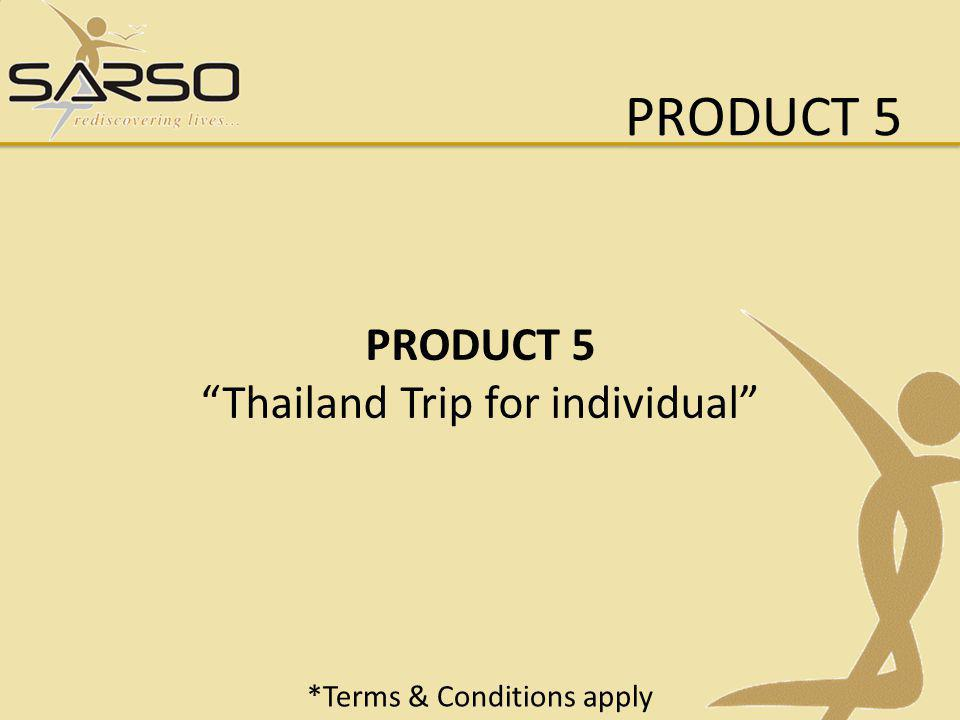PRODUCT 5 PRODUCT 5 Thailand Trip for individual