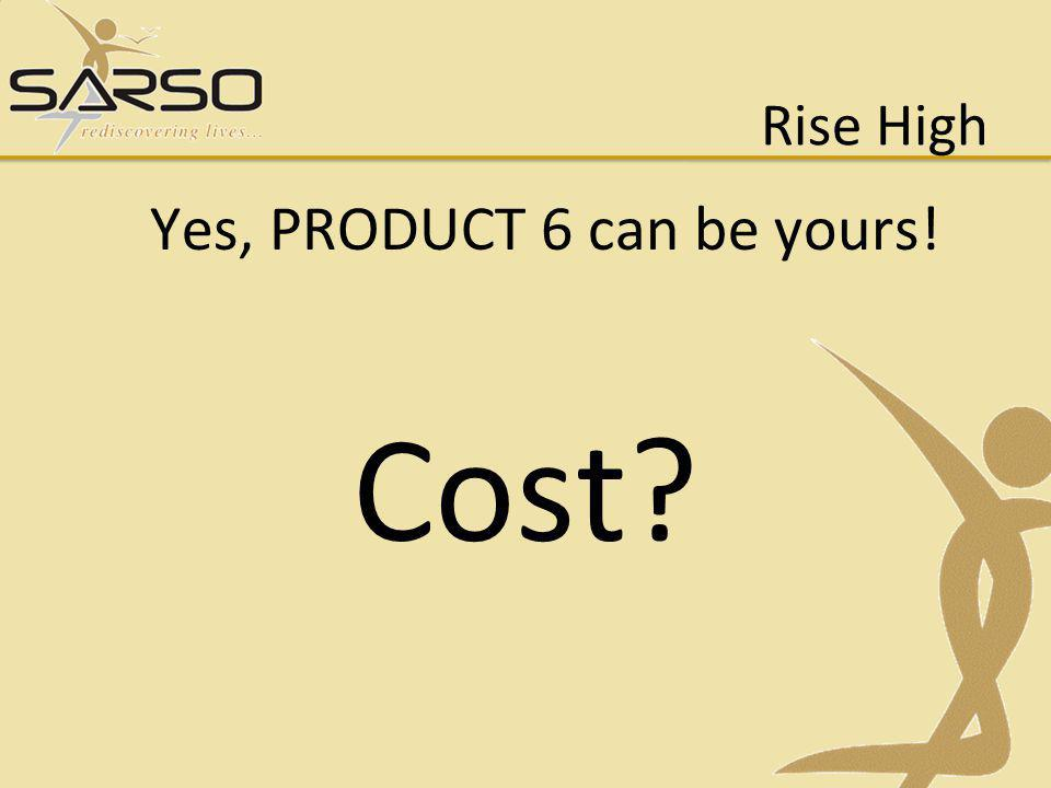 Yes, PRODUCT 6 can be yours!