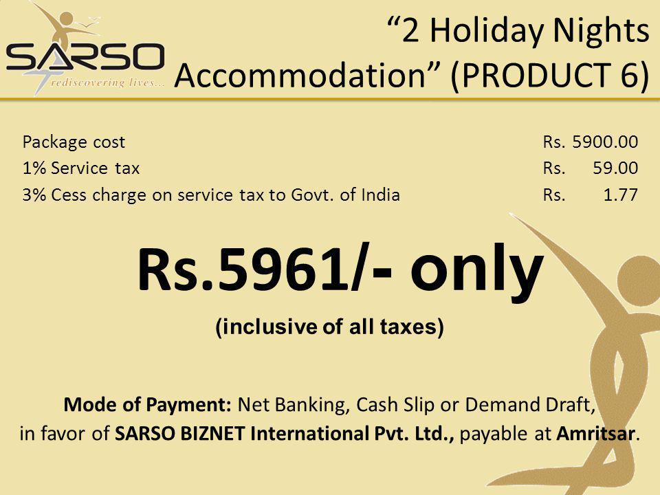 2 Holiday Nights Accommodation (PRODUCT 6)