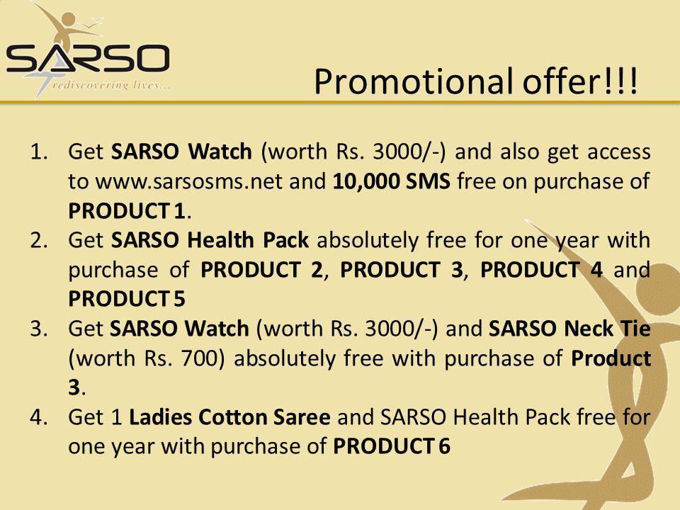 Promotional offer!!! Get SARSO Watch (worth Rs. 3000/-) and also get access to www.sarsosms.net and 10,000 SMS free on purchase of PRODUCT 1.