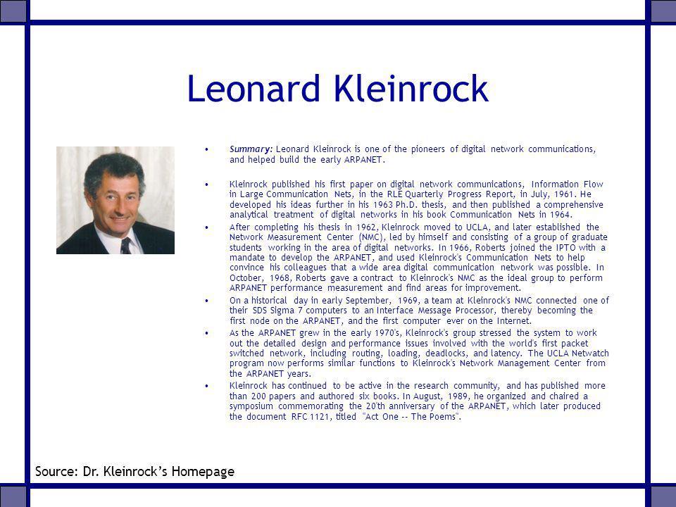 Leonard Kleinrock Source: Dr. Kleinrock's Homepage