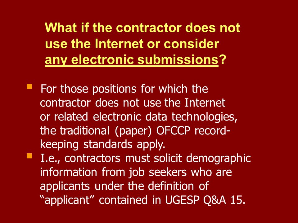 What if the contractor does not use the Internet or consider any electronic submissions