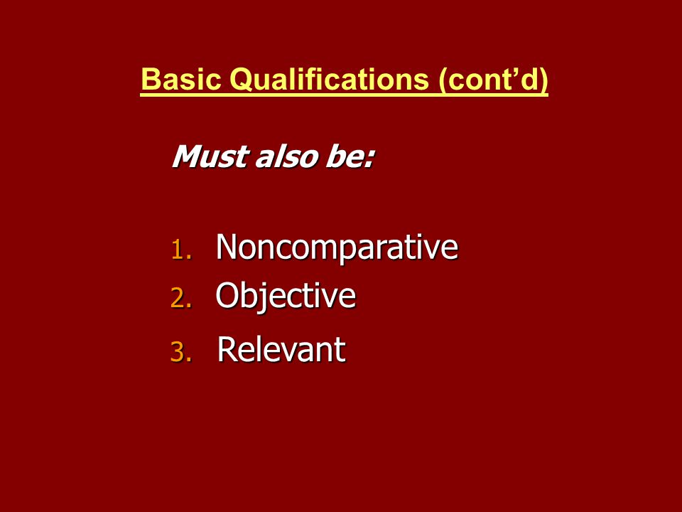 Noncomparative Objective Relevant Basic Qualifications (cont'd)
