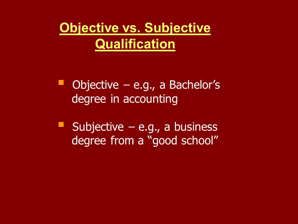 Objective vs. Subjective Qualification