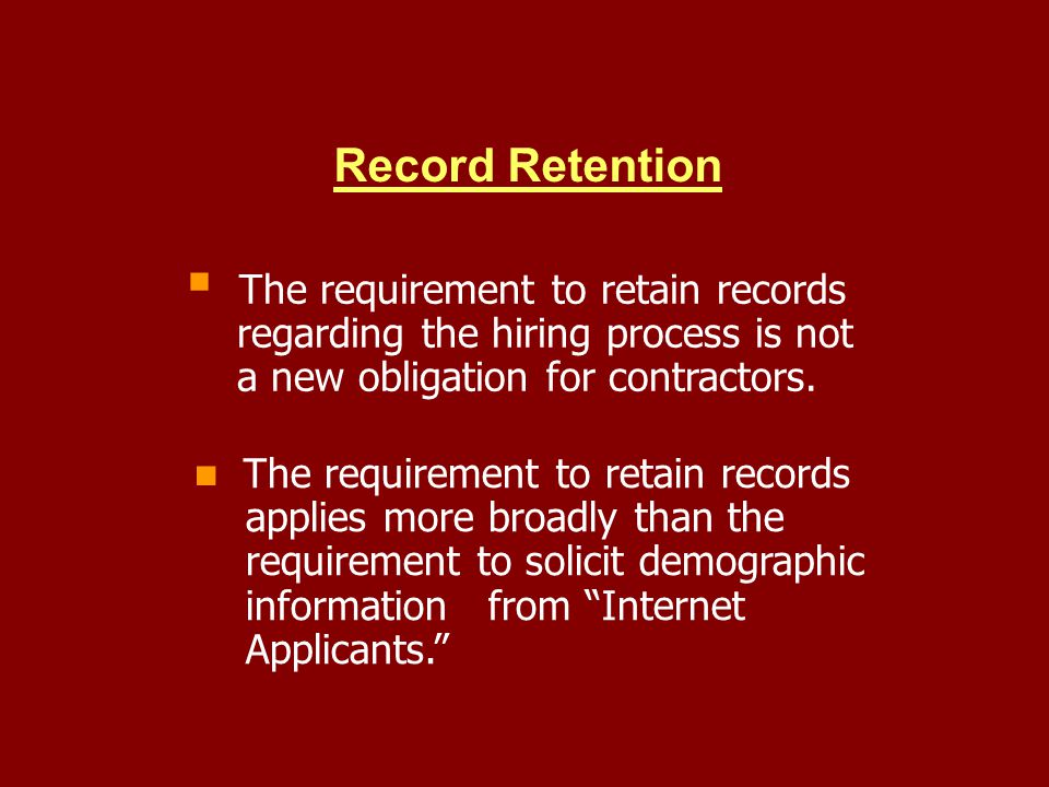 Record Retention The requirement to retain records