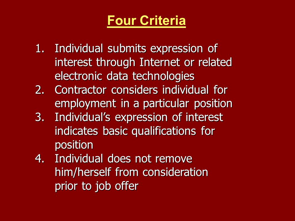 Four Criteria Individual submits expression of interest through Internet or related electronic data technologies.