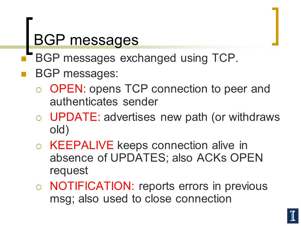 BGP messages BGP messages exchanged using TCP. BGP messages:
