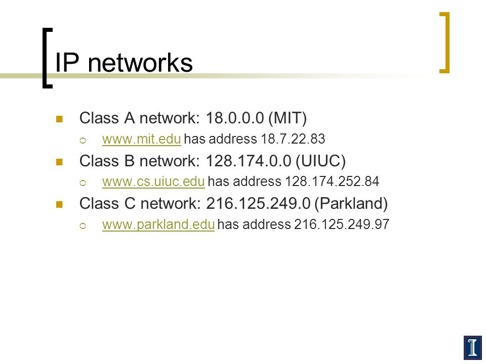 IP networks Class A network: 18.0.0.0 (MIT)