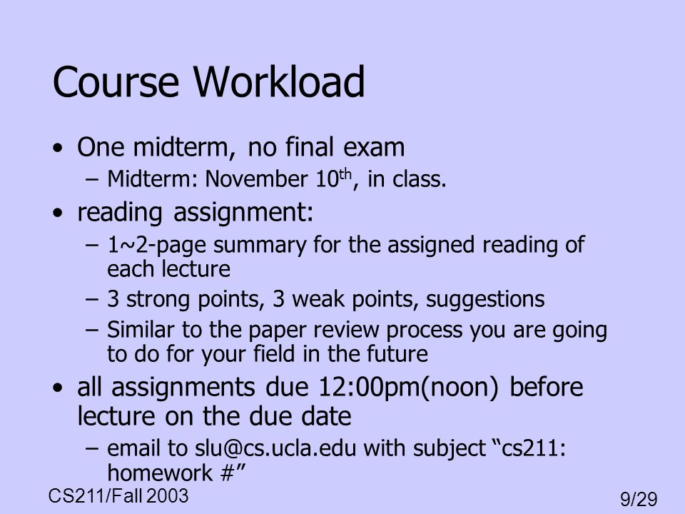 Course Workload One midterm, no final exam reading assignment: