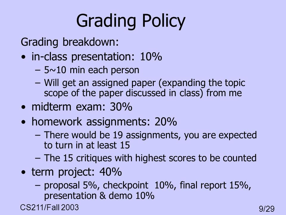 Grading Policy Grading breakdown: in-class presentation: 10%