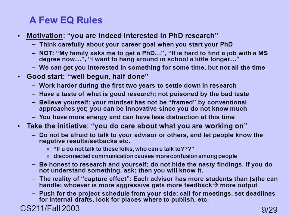 A Few EQ Rules Motivation: you are indeed interested in PhD research